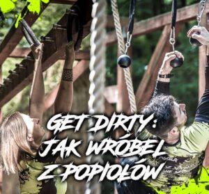 Get Dirty: Jak wróbel z popiołów - Poznań @ Fort Va Bonin   Poznań   wielkopolskie   Polska
